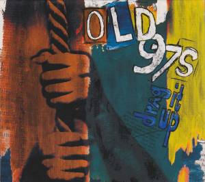 Cover - Old 97's: Drag It Up