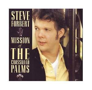 Cover - Steve Forbert: Mission Of The Crossroad Palms
