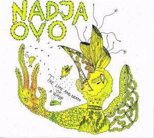 Nadja / Ovo: Life And Death Of A Wasp, The - Cover