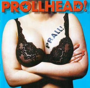 Cover - Prollhead!: Prall!