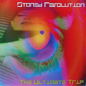 Stoned Revolution - The Ultimate Trip - Cover