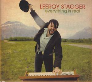 Cover - Leeroy Stagger: Everything Is Real