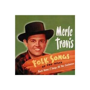 Cover - Merle Travis: Folk Songs Of The Hills/Back Home/Songs Of The Coalmines