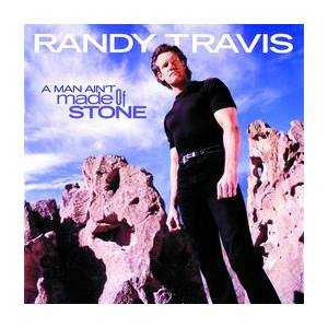 Randy Travis: Man Ain't Made Of Stone, A - Cover
