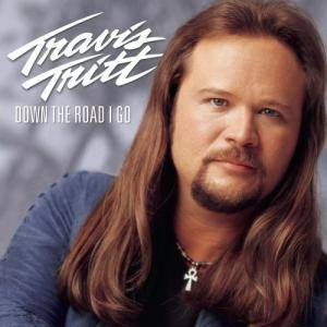 Cover - Travis Tritt: Down The Road I Go