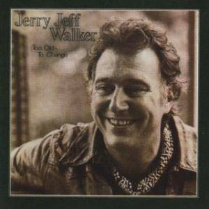 Cover - Jerry Jeff Walker: Too Old To Change