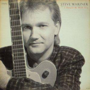 Cover - Steve Wariner: I Should Be With You