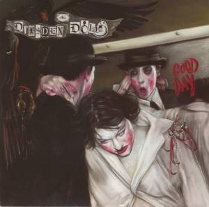 Cover - Dresden Dolls, The: Good Day