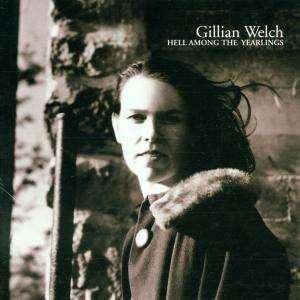 Gillian Welch: Hell Among The Yearlings - Cover