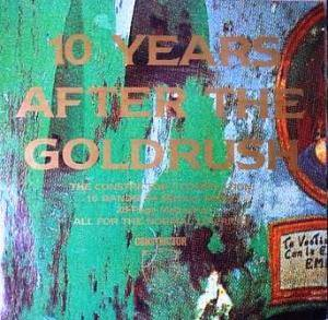 10 Years After The Goldrush - Cover