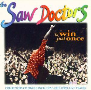 Cover - Saw Doctors, The: To Win Just Once