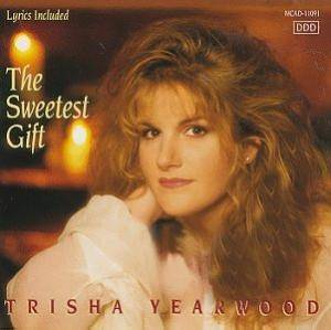 Cover - Trisha Yearwood: Sweetest Gift, The
