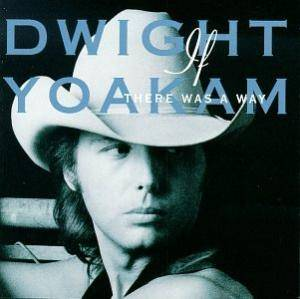 Cover - Dwight Yoakam: If There Was A Way