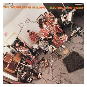 Cover - Young Fresh Fellows, The: Electric Bird Digest