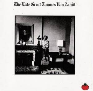Cover - Townes van Zandt: Late Great Townes Van Zandt, The