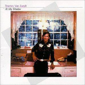 Cover - Townes van Zandt: At My Window