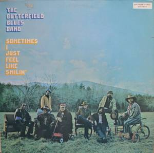 Cover - Butterfield Blues Band, The: Sometimes I Just Feel Like Smilin'