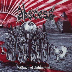 Abscess: Dawn Of Inhumanity (CD) - Bild 1
