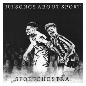 Sportchestra!: 101 Songs About Sport - Cover