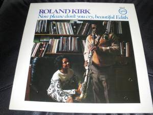 Cover - Roland Kirk: Now Please Don't You Cry, Beautiful Edith