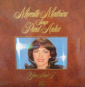 "Mireille Mathieu: Mireille Mathieu Sings Paul Anka ""You And I"" - Cover"