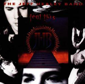 The Jeff Healey Band: Feel This - Cover