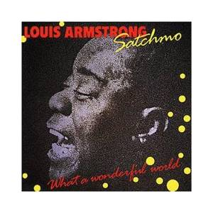 Louis Armstrong: Satchmo - What A Wonderful World - Cover