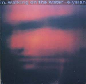 M. Walking On The Water: Elysian - Cover