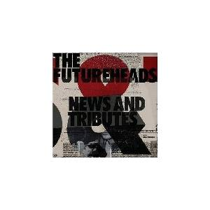 Cover - Futureheads, The: News And Tributes