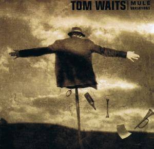 Tom Waits: Mule Variations (CD) - Bild 3