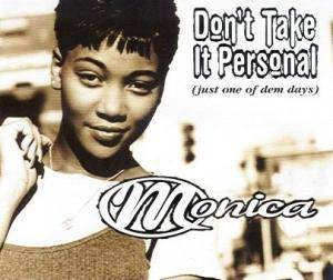 Cover - Monica: Don't Take It Personal (Just One Of Dem Days)