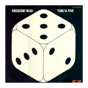 Cover - Medicine Head: Thru' A Five