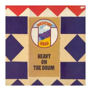 Cover - Medicine Head: Heavy On The Drum