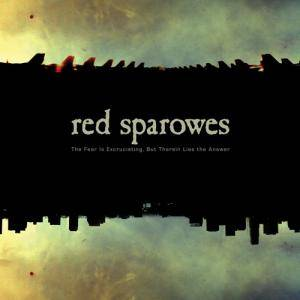 Red Sparowes: Fear Is Excruciating, But Therein Lies The Answer, The - Cover