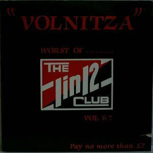 Cover - Wendys, The: Volnitza - Worst Of The 1 In 12 Club Vol 6/7
