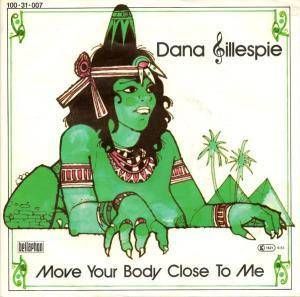 Dana Gillespie: Move Your Body Close To Me - Cover