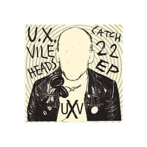 Cover - U.X. Vileheads: Catch 22 EP