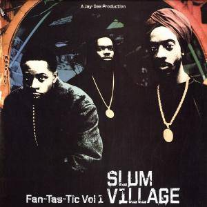 Cover - Slum Village: Fan-Tas-Tic Vol. 1