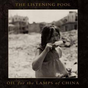 The Listening Pool: Oil For The Lamps Of China - Cover
