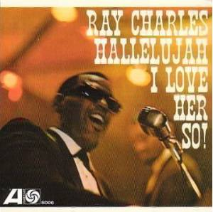 Cover - Ray Charles: Hallelujah I Love Her So!