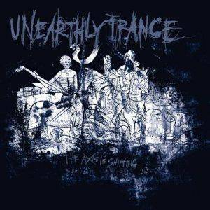 Cover - Unearthly Trance: Axis Is Shifting, The