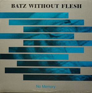 Batz Without Flesh: No Memory - Cover