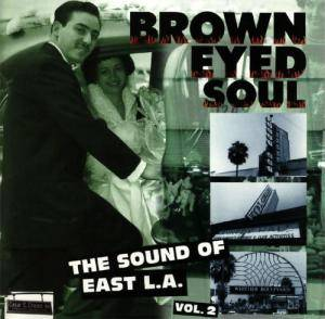 Cover - Thee Midniters: Brown Eyed Soul: The Sound Of East L.A., Vol. 2