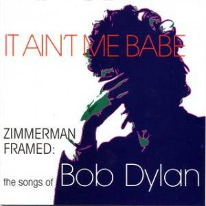 "Cover - ""Hair"" Rave-Up: It Ain't Me Babe - The Songs Of Bob Dylan"