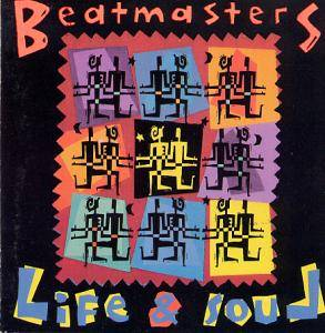 Cover - Beatmasters, The: Life & Soul