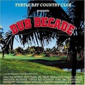 Cover - Turtle Bay Country Club: Presents Dub Decade