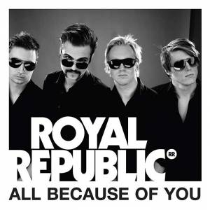 Cover - Royal Republic: All Because Of You