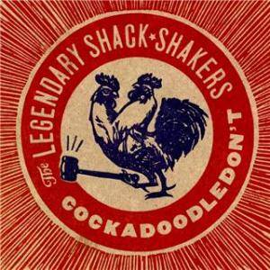 Cover - Th' Legendary Shack Shakers: Cockadoodledon't