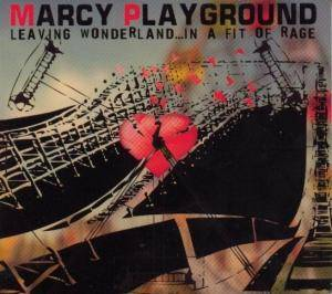 Cover - Marcy Playground: Leaving Wonderland...In A Fit Of Rage
