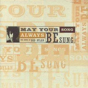 May Your Song Always Be Sung - The Songs Of Bob Dylan - Cover